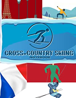 France Cross-Country Skiing Notebook: Blank Lined Journal For France Residents, Cross-Country Skiing Fan, Coach, Athletic...