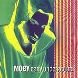 Songtexte von Moby - Early Underground