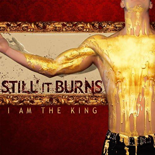 Still It Burns