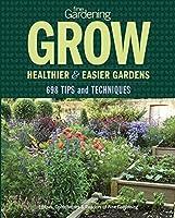 Fine Gardening Grow Healthier & Easier Gardens: 698 Tips and Techniques