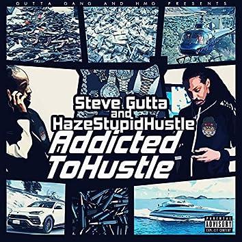 Addicted to Hustle