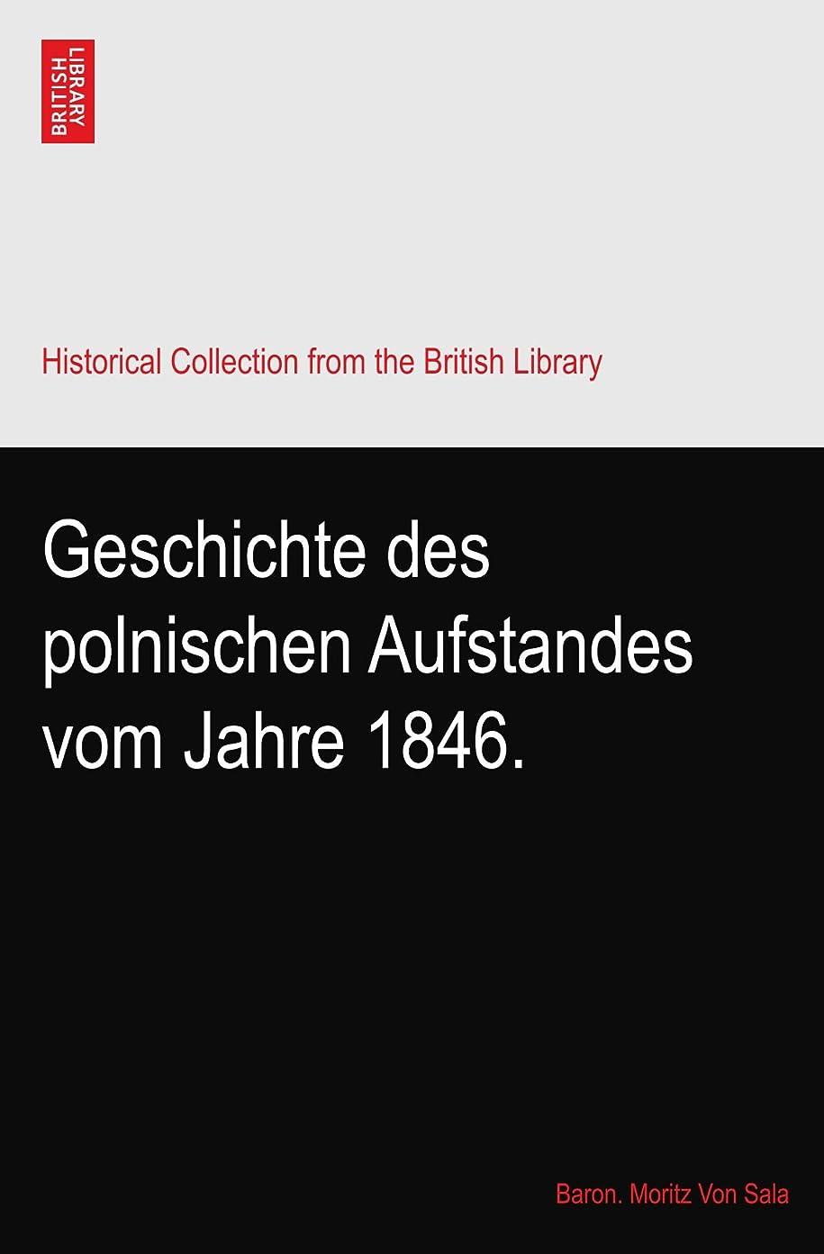撤回する教室命令的Geschichte des polnischen Aufstandes vom Jahre 1846.