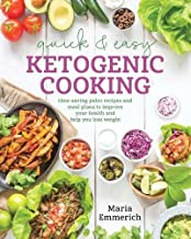 Quick & Easy Ketogenic Cooking: Meal Plans and Time Saving Paleo Recipes to Inspire Health and Shed Weight PDF