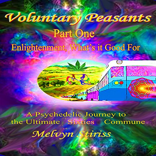 Voluntary Peasants Labor of Love, Part 1, Genesis of The Farm Commune  cover art