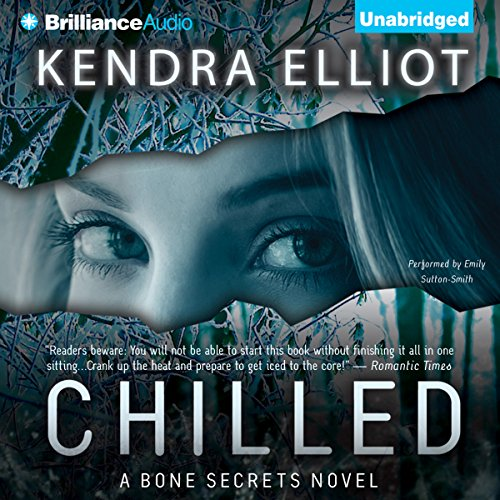 Chilled     A Bone Secrets Novel              By:                                                                                                                                 Kendra Elliot                               Narrated by:                                                                                                                                 Emily Sutton-Smith                      Length: 10 hrs and 16 mins     55 ratings     Overall 4.4