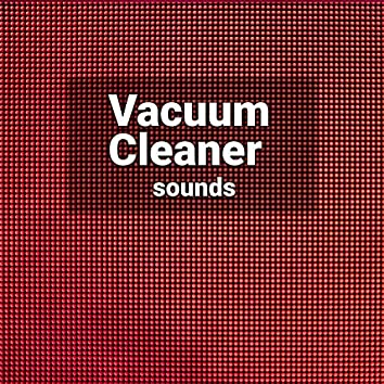 10 Hours of Deep Vacuum Cleaner Sound