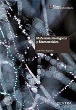 MATERIALES BIOLÓGICOS Y BIOMATERIALES: 6 (Ingeniería y Ciencia de los Materiales)