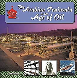 The Arabian Peninsula in Age of Oil (Making of the Middle East) by [John Calvert]