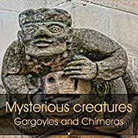 Mysterious creatures Gargoyles and Chimeras (Wall Calendar 2021 300 × 300 mm Square): Gargoyles, chimeras and other stony fellows take you back into mediaeval times (Monthly calendar, 14 pages )