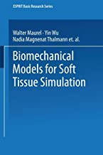 Biomechanical Models for Soft Tissue Simulation (ESPRIT Basic Research Series)