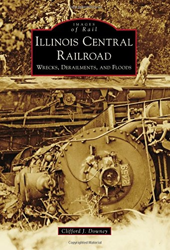Illinois Central Railroad (Images of Rail)
