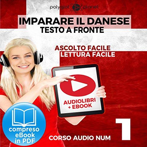 Imparare il danese - Lettura facile | Ascolto facile - Testo a fronte: Imparare il danese - Danese corso audio, Volume 1 [Learn Danish - Danish Audio Course, Volume 1] Titelbild