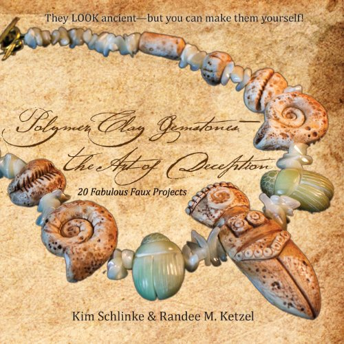 Compare Textbook Prices for Polymer Clay Gemstones: The Art of Deception Illustrated Edition ISBN 9780980031294 by Kim Schlinke,Randee M. Ketzel