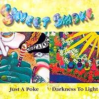 Just A Poke/Darkness To Light by Sweet Smoke (2008-04-29)