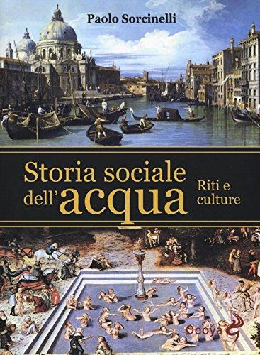 Storia sociale dell'acqua. Riti e culture