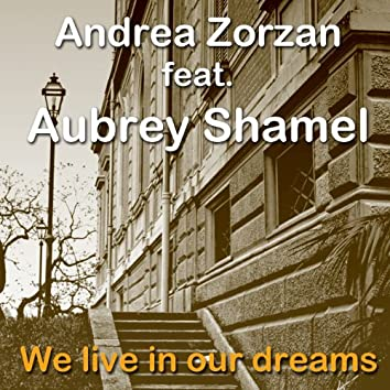 We Live in Our Dreams (feat. Aubrey Shamel)