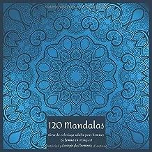 Livre de coloriage adulte pour hommes 120 Mandalas - La femme en string est l'avenir de l'homme. (French Edition)