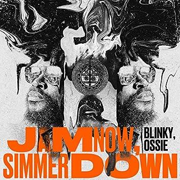 Jam Now, Simmer Down