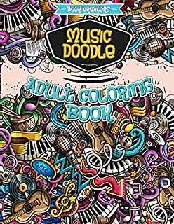 Music Doodle Adult Coloring Book: 30 High Quality Designs About Music + 5 Extra Pages (Mandala, Paisley, Christmas Doodle etc.)