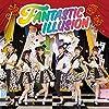 FANTASTIC ILLUSION *CD+DVD
