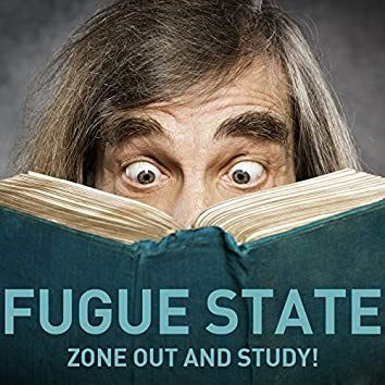 Fugue State - Zone out and Study with This Relaxing Classical Music!