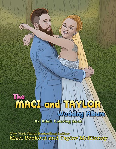 The Maci and Taylor Wedding Album: An Adult Coloring Book