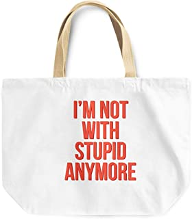 Loud Universe I Am Not With Stupid Anymore Sarcastic Reusable Tote Bag, 30 x 30 x 10 cm, Multicolor
