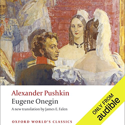 Eugene Onegin     A Novel in Verse              By:                                                                                                                                 Alexander Pushkin,                                                                                        James E. Falen (translator)                               Narrated by:                                                                                                                                 Raphael Corkhill                      Length: 4 hrs and 27 mins     62 ratings     Overall 4.5