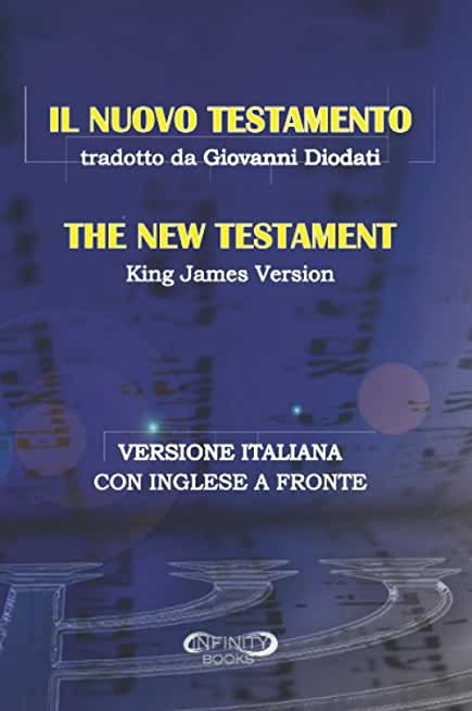 IL NUOVO TESTAMENTO tradotto da Giovanni Diodati: THE NEW TESTAMENT King James Version