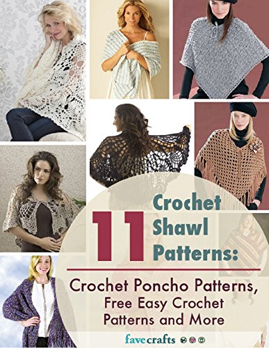 11 Crochet Shawl Patterns: Crochet Poncho Patterns, Free Easy Crochet Patterns and More (English Edition)