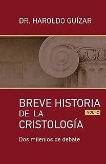 Breve Historia de la Cristología: Dos milenios de bebate (Spanish Edition)