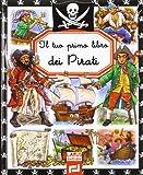 Il tuo primo libro dei pirati...