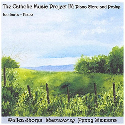 The Catholic Music Project IX: Piano Glory and Praise
