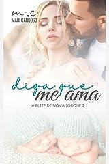 Diga Que Me Ama (Elite de Nova Iorque Livro 2) eBook Kindle
