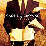 Songtexte von Casting Crowns - Lifesong