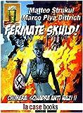 Fermate Skuld!: Chimera: Squadra Anti Nazi II (POPCORN Vol....