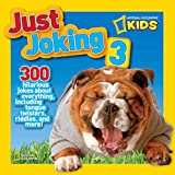 National Geographic Kids Just Joking 3: 300 Hilarious Jokes About Everything, Including Tongue