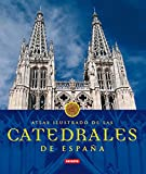 Catedrales De España (Atlas Ilustrado)