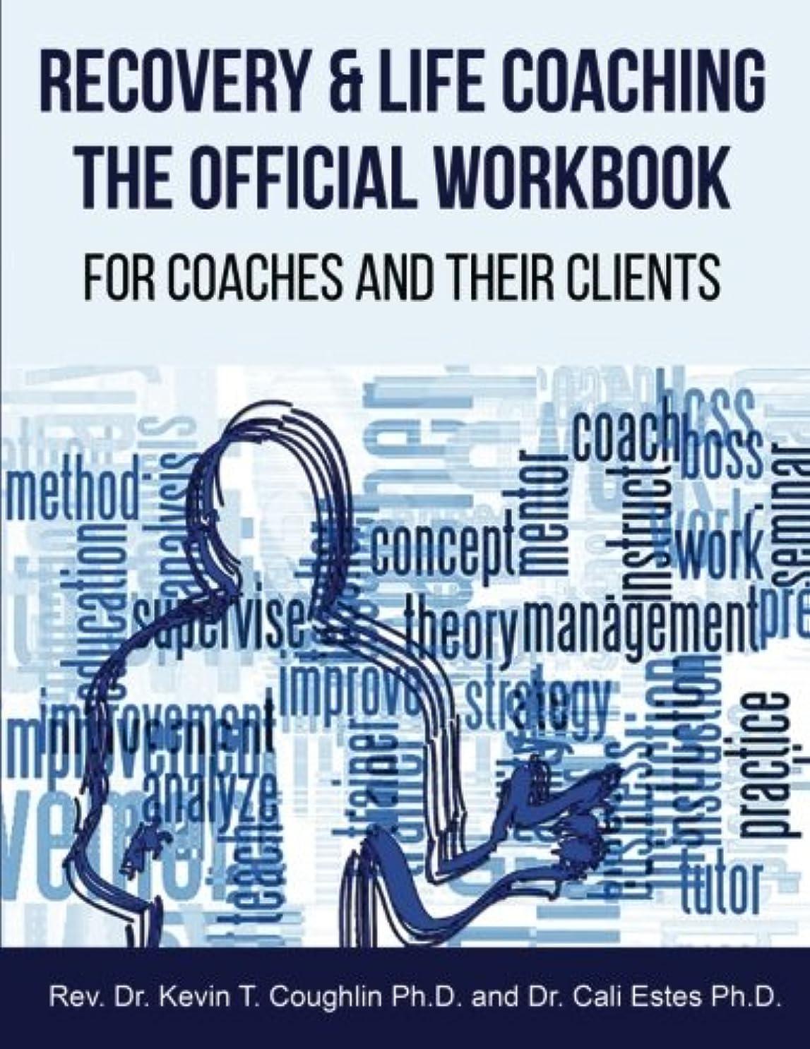 長々と読者裕福なRecovery & Life Coaching The Official Workbook For Coaches and Their Clients