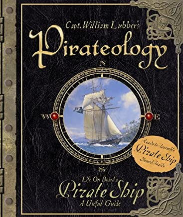 Pirateology ~ A Pirates Guide and Model Ship