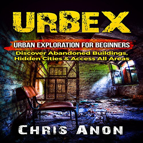 URBEX: Urban Exploration for Beginners audiobook cover art