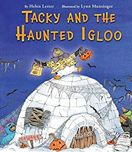 Tacky and the Haunted Igloo (Tacky the Penguin) by [Helen Lester, Lynn Munsinger]