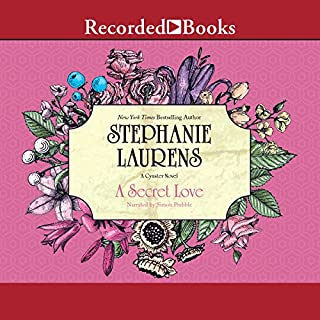 A Secret Love     A Cynster Novel              By:                                                                                                                                 Stephanie Laurens                               Narrated by:                                                                                                                                 Simon Prebble                      Length: 13 hrs and 35 mins     11 ratings     Overall 4.7