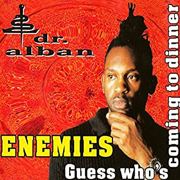 Enemies / Guess Who's Coming to Dinner