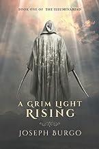A Grim Light Rising: Book One of The Illuminariad