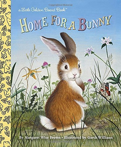 Home for a Bunny (Little Golden Book Classics) (Little Golden Board Book) by Margaret Wise Brown (15-Jan-2015) Board book