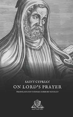 On Lord's Prayer (Nihil Sine Deo)
