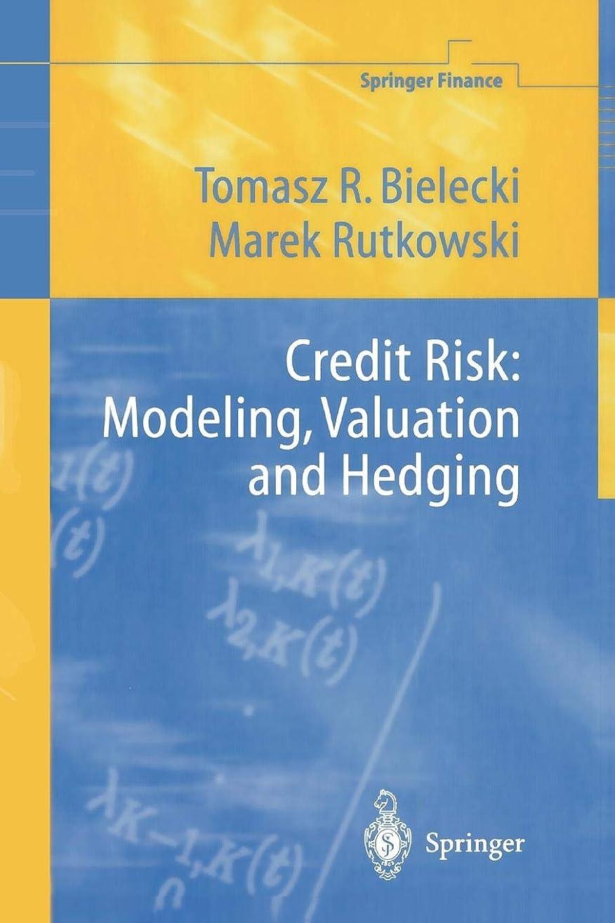 プロトタイプ伝説かけるCredit Risk: Modeling, Valuation and Hedging (Springer Finance)
