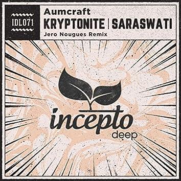 Kryptonite | Saraswati