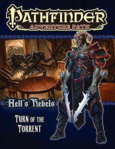 Pathfinder Adventure Path: Hell's Rebels Part 2 - Turn of the Torrent by Mike Shel (2015-10-13)